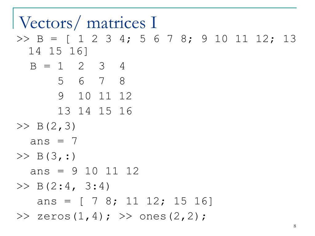 Vectors/ matrices I