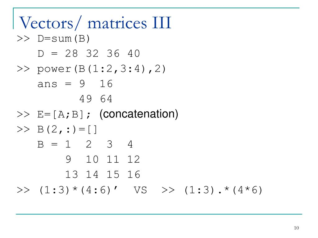 Vectors/ matrices III