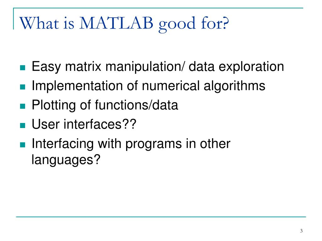 What is MATLAB good for?