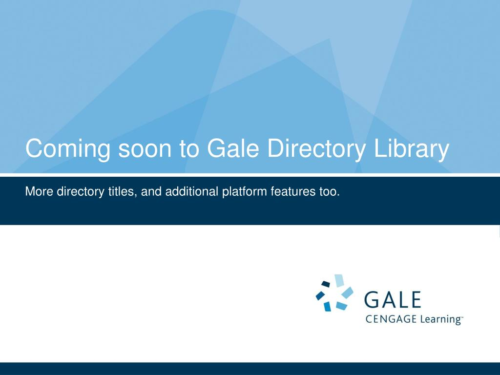 Coming soon to Gale Directory Library