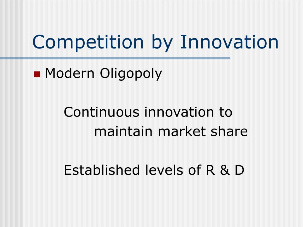 Competition by Innovation