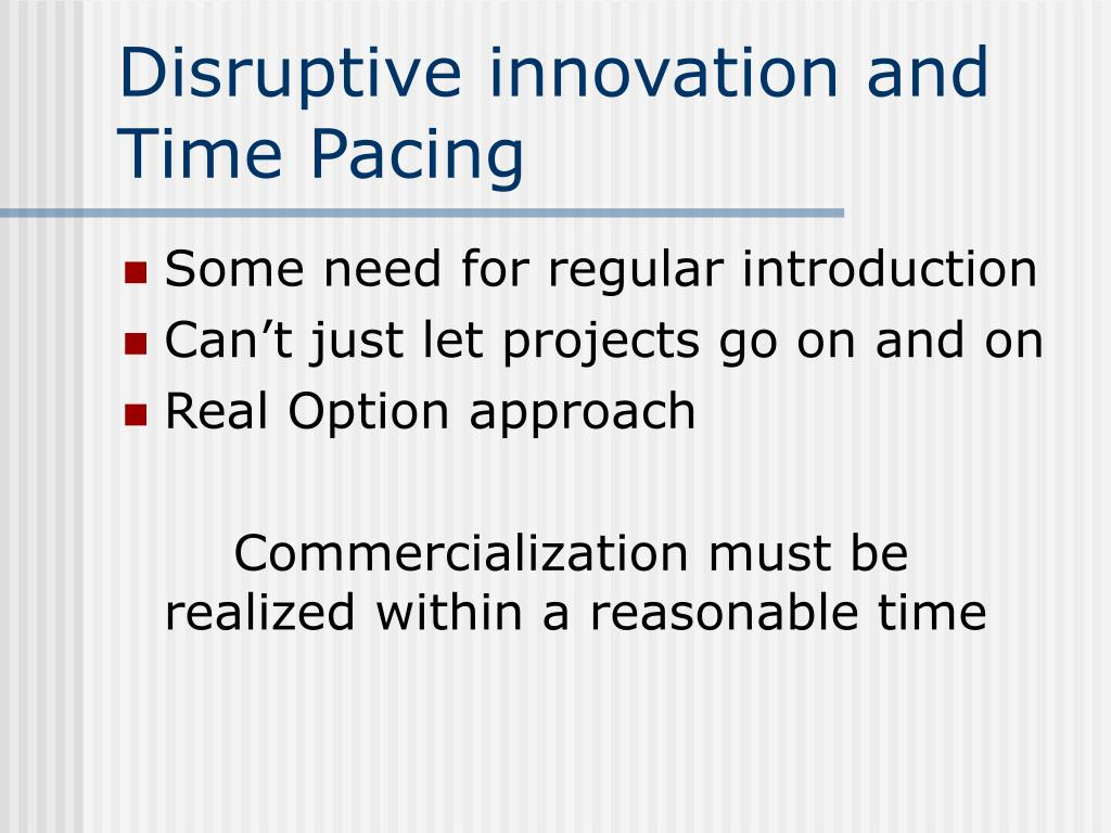 Disruptive innovation and Time Pacing