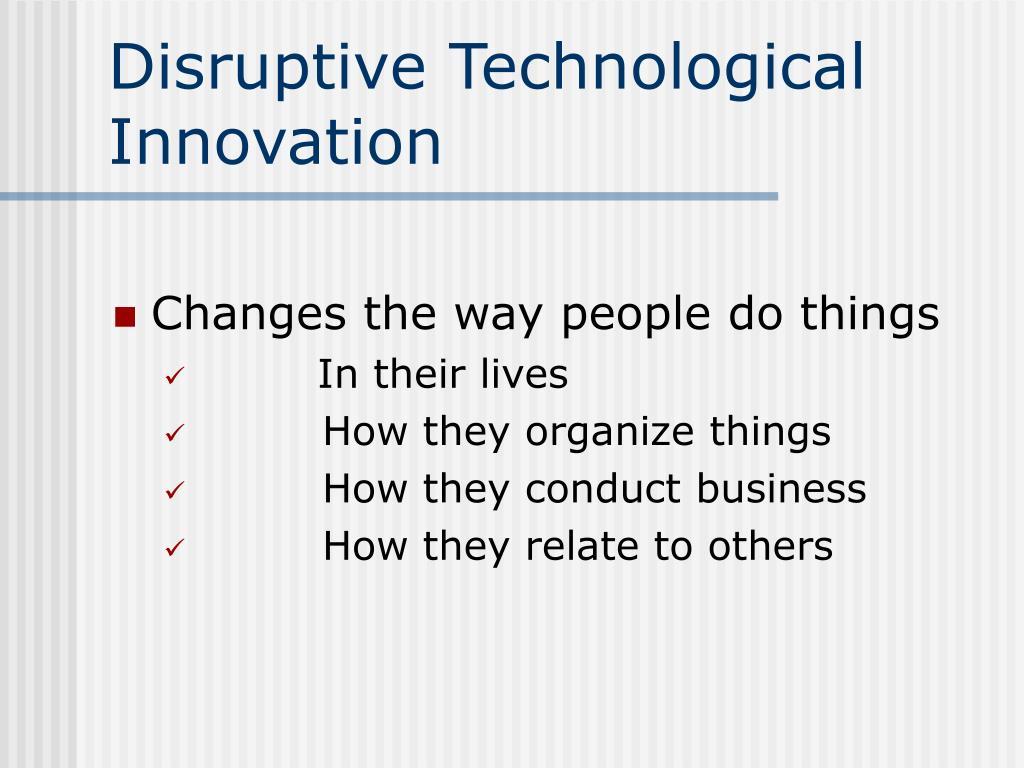 Disruptive Technological Innovation