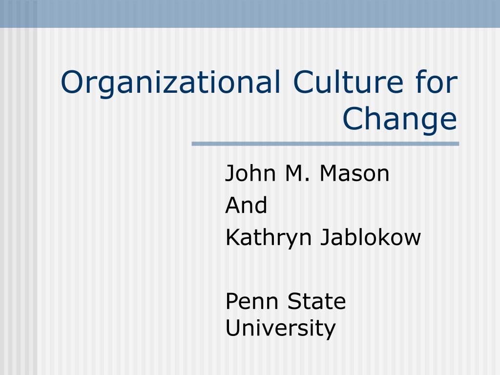 Organizational Culture for Change
