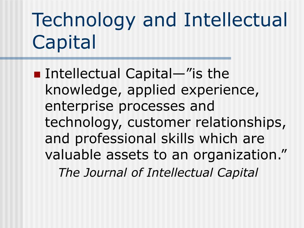 Technology and Intellectual Capital