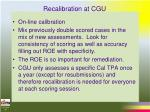 recalibration at cgu
