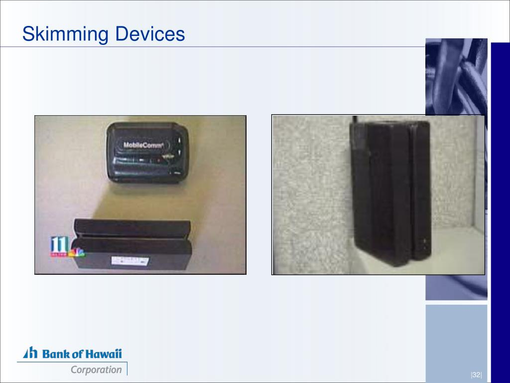 Skimming Devices