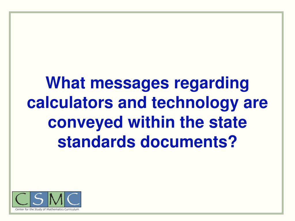 What messages regarding calculators and technology are conveyed within the state standards documents?