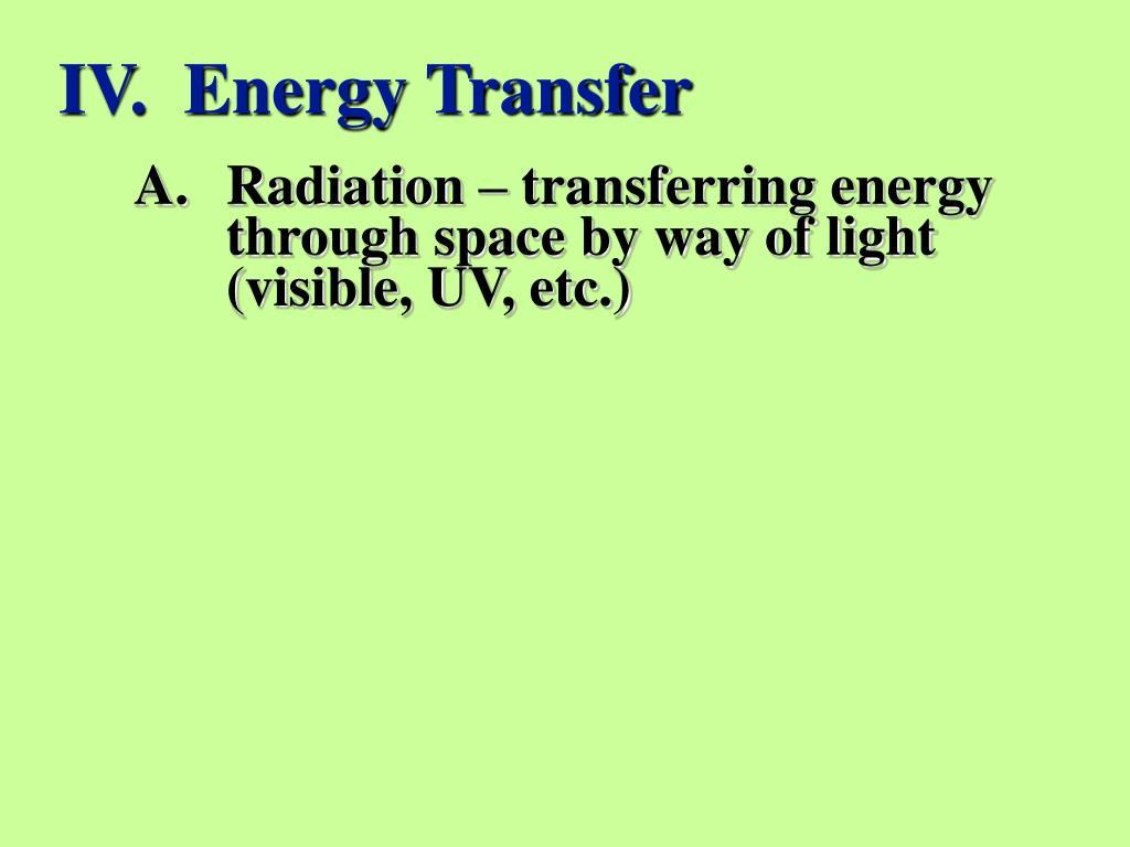 IV.  Energy Transfer