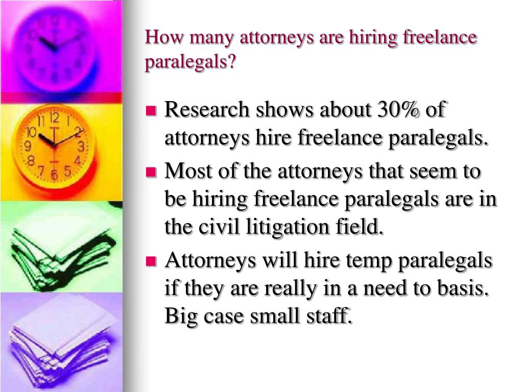 How many attorneys are hiring freelance paralegals?
