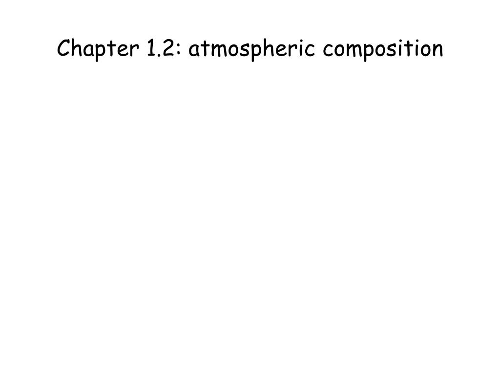 Chapter 1.2: atmospheric composition