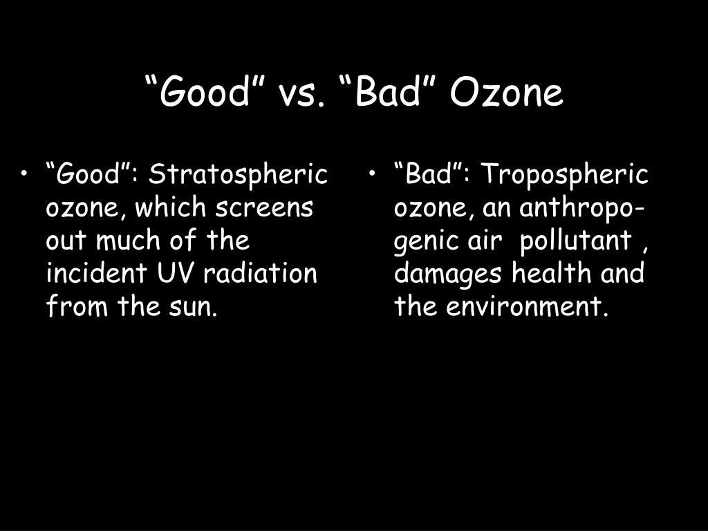 """Good"": Stratospheric ozone, which screens out much of the incident UV radiation from the sun."