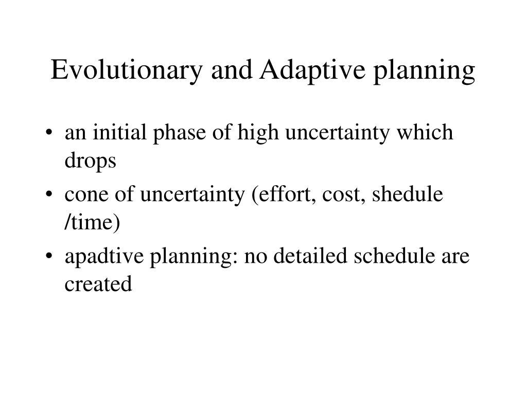Evolutionary and Adaptive planning