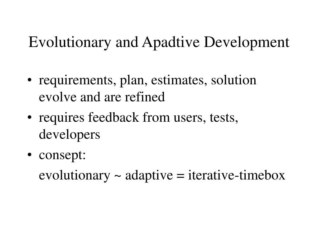 Evolutionary and Apadtive Development