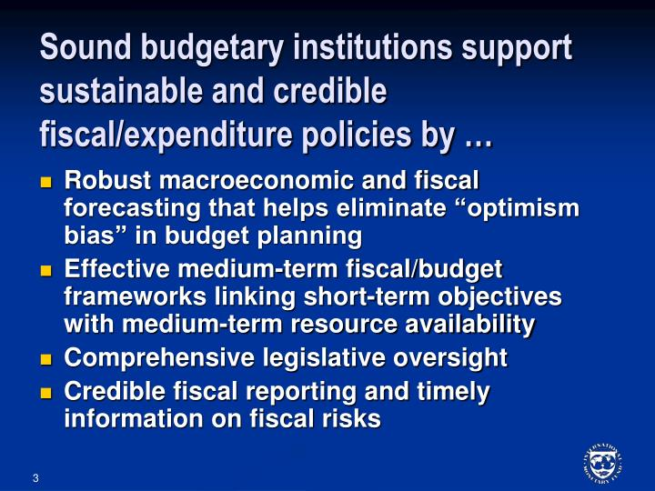 Sound budgetary institutions support sustainable and credible fiscal expenditure policies by