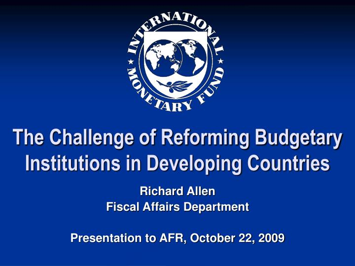 The challenge of reforming budgetary institutions in developing countries l.jpg