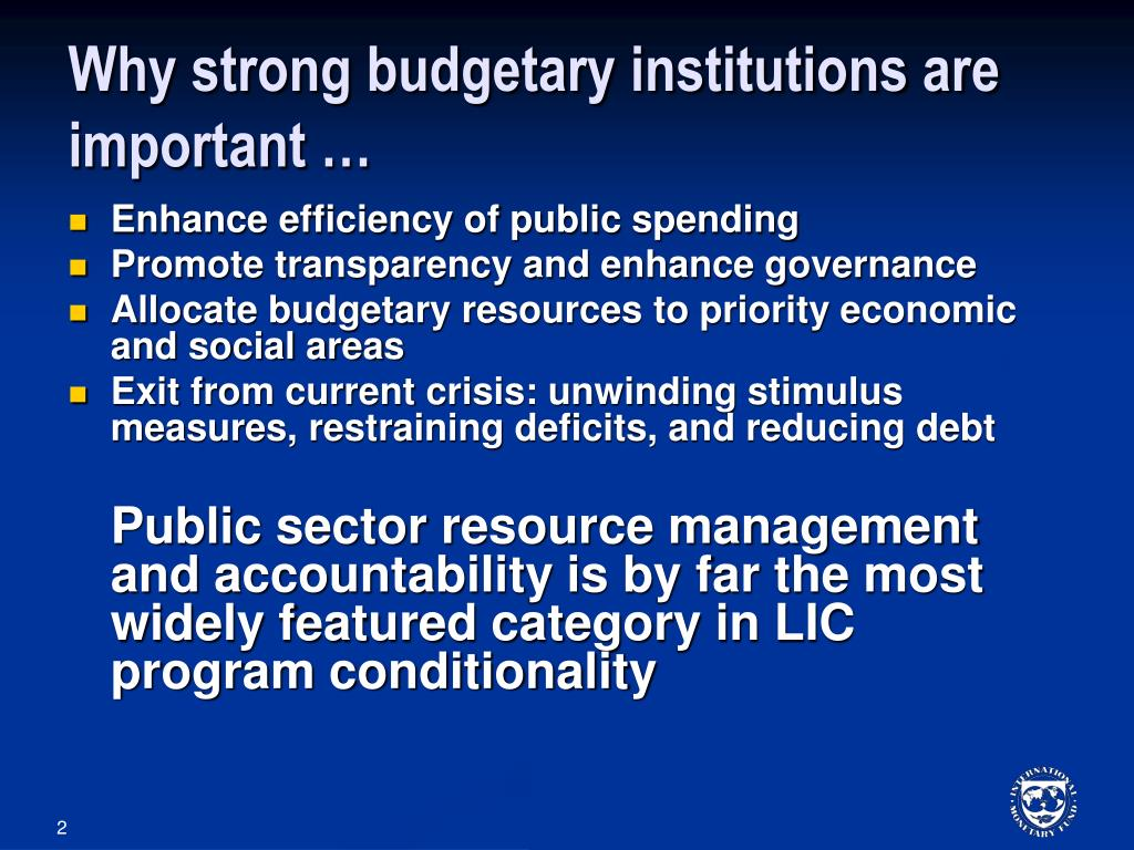 Why strong budgetary institutions are important …