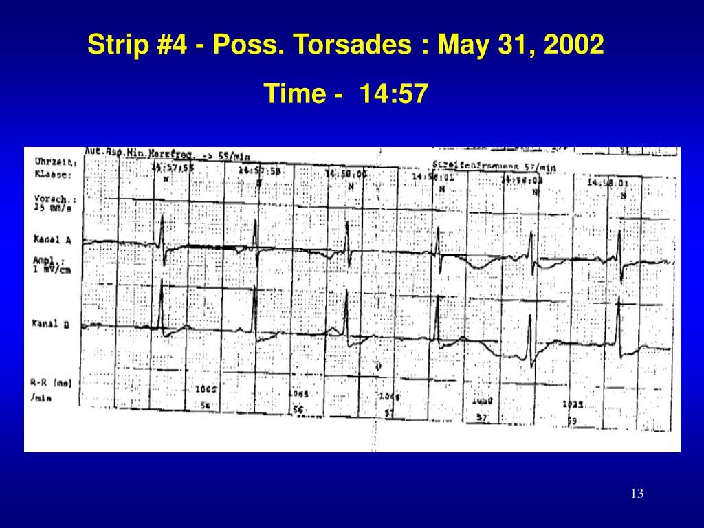 Strip #4 - Poss. Torsades : May 31, 2002