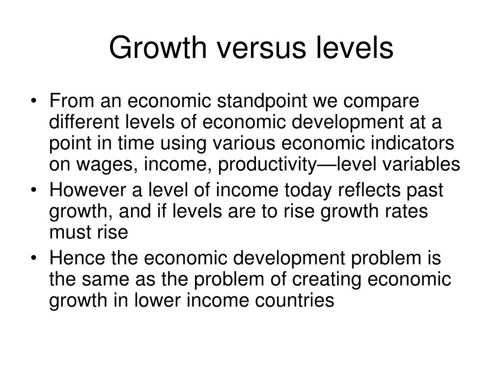 Growth versus levels