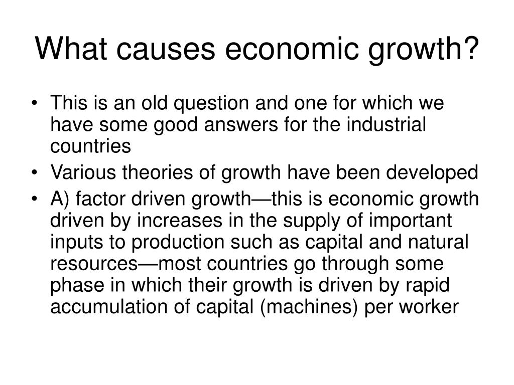 What causes economic growth?