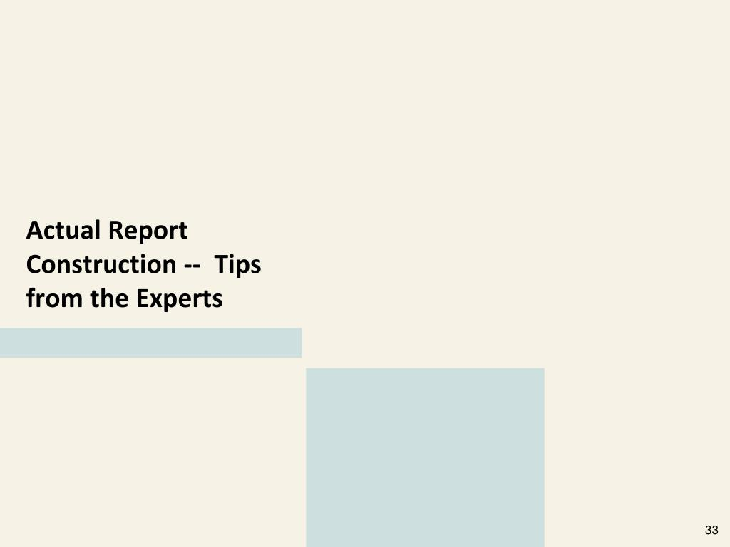 Actual Report Construction --  Tips from the Experts