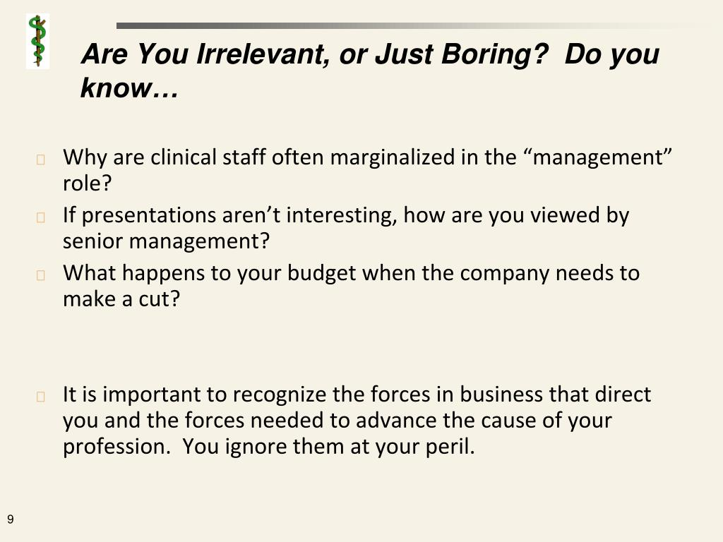 Are You Irrelevant, or Just Boring?  Do you know…