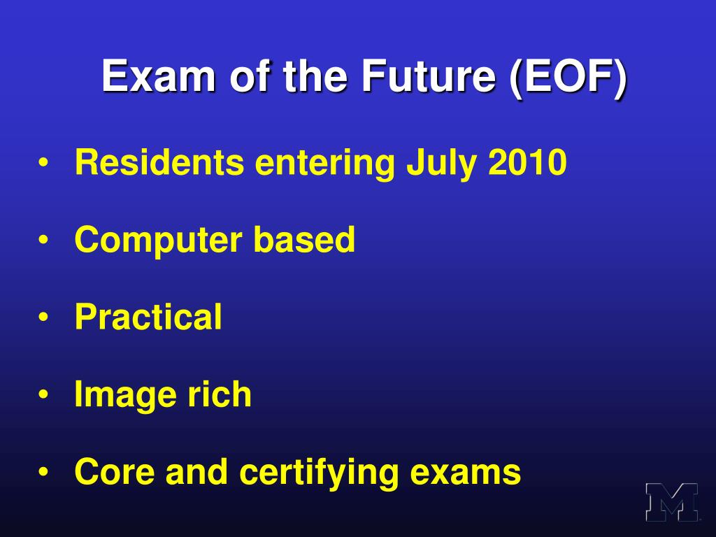 Exam of the Future (EOF)