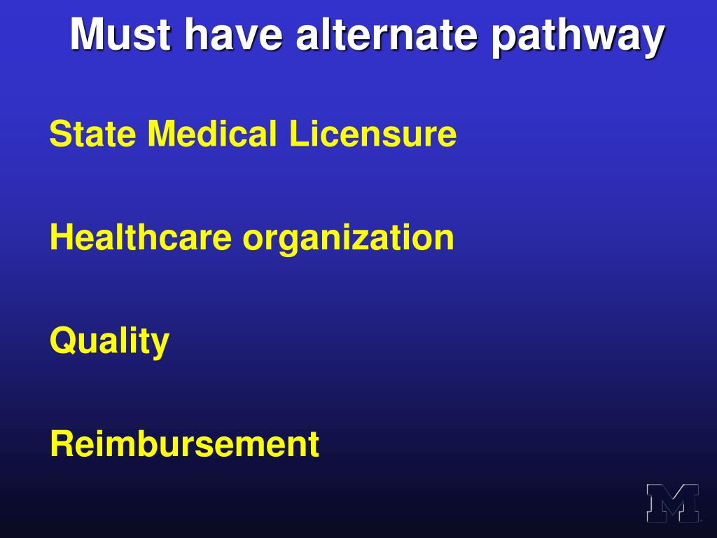Must have alternate pathway