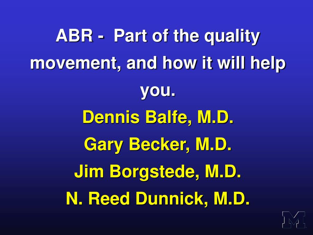 ABR -  Part of the quality movement, and how it will help you.