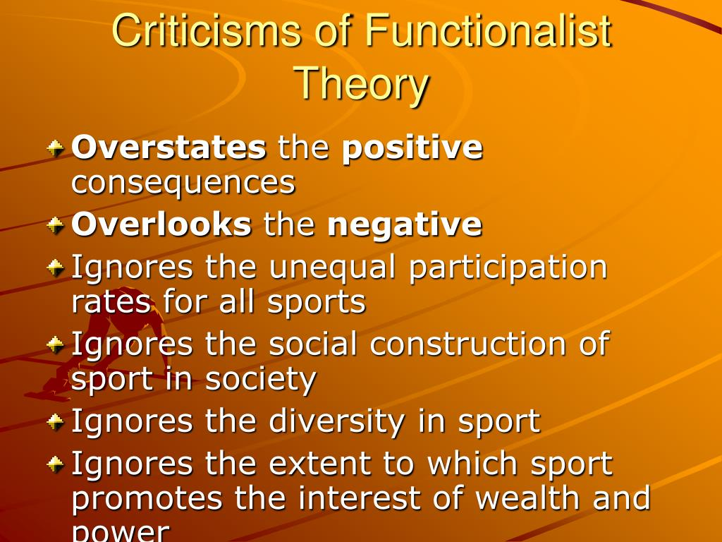 functionalist theory in sport Transcript of functionalism and youth culture/subcultures the role of youth culture/subcultures in society  the functionalist theory of youth culture/subculture.