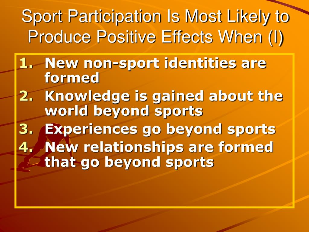 'sports participation is directly affected by