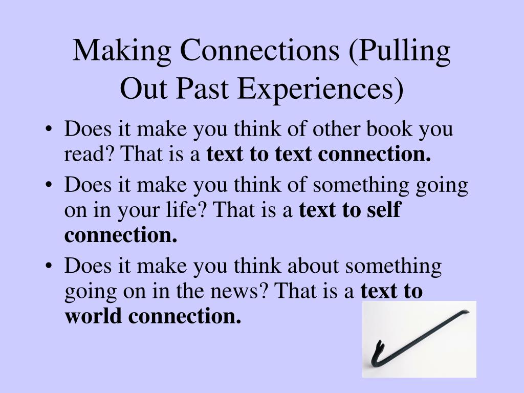 Making Connections (Pulling Out Past Experiences)