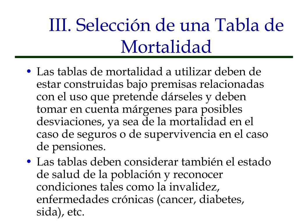 III. Selección de una Tabla de Mortalidad
