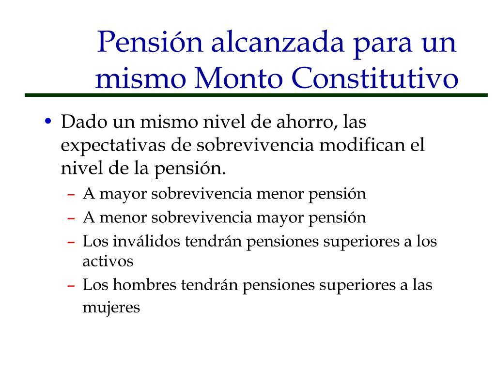 Pensión alcanzada para un mismo Monto Constitutivo