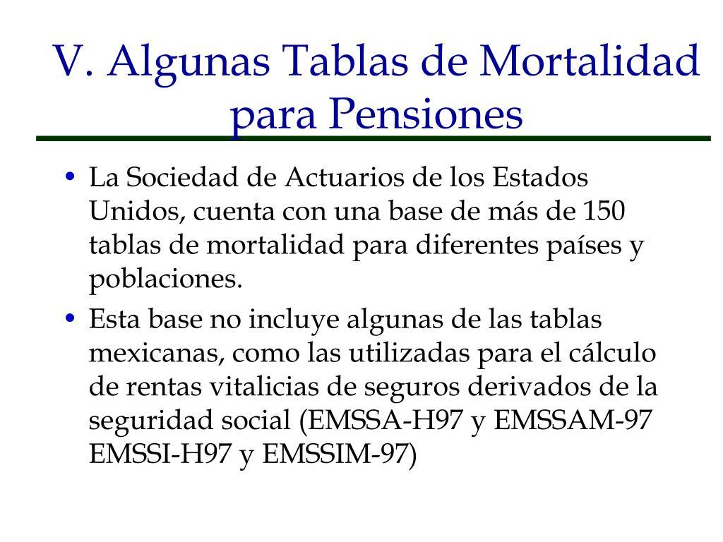 V. Algunas Tablas de Mortalidad para Pensiones
