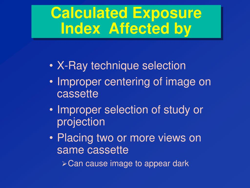 Calculated Exposure Index  Affected by
