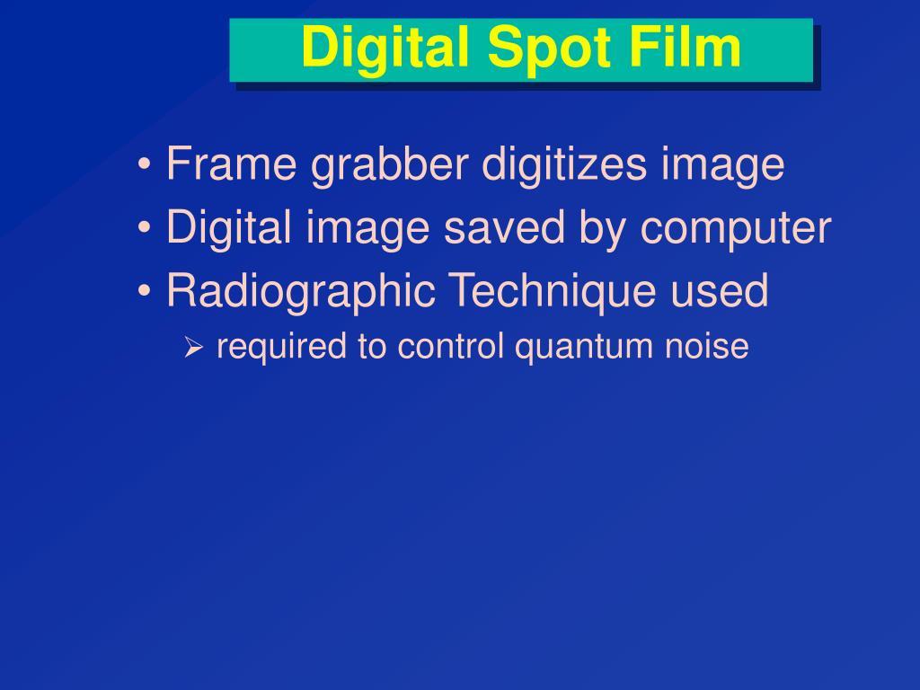 Digital Spot Film