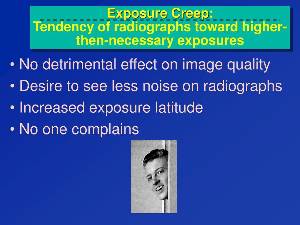 Exposure Creep
