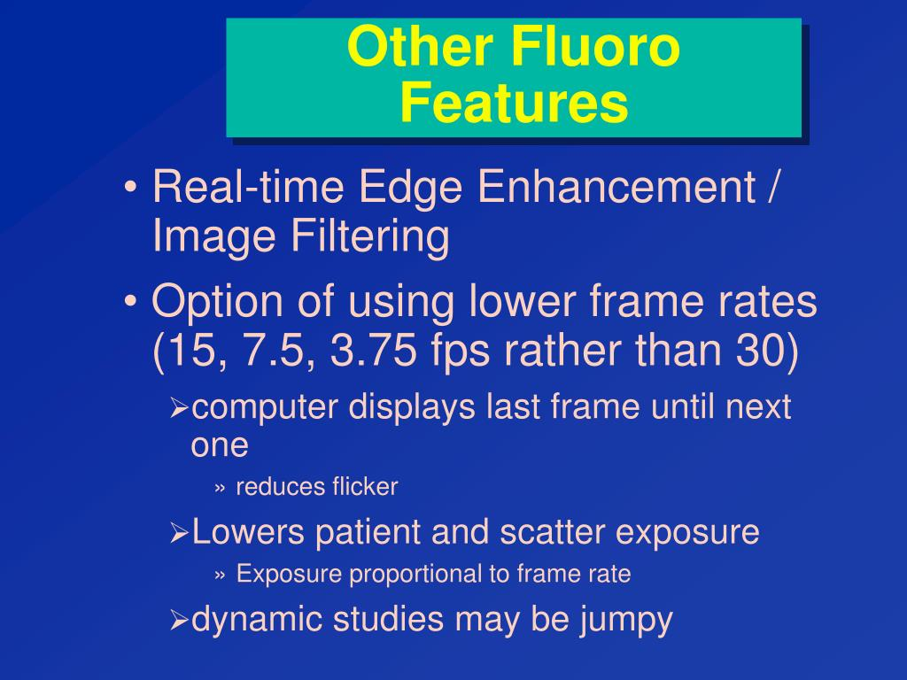 Other Fluoro Features