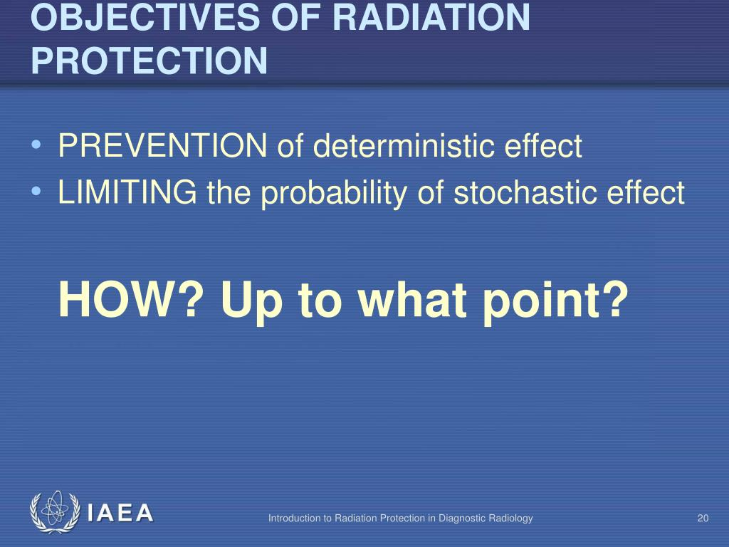 OBJECTIVES OF RADIATION PROTECTION