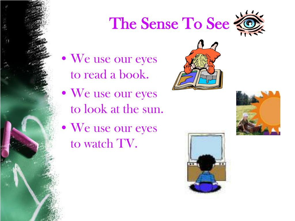 The Sense To See