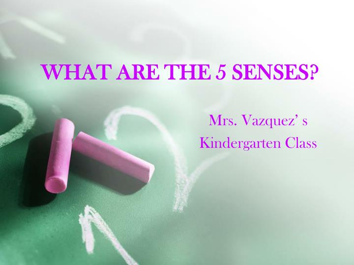 What are the 5 senses l.jpg