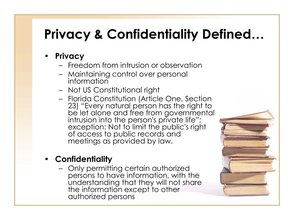 Privacy & Confidentiality Defined…
