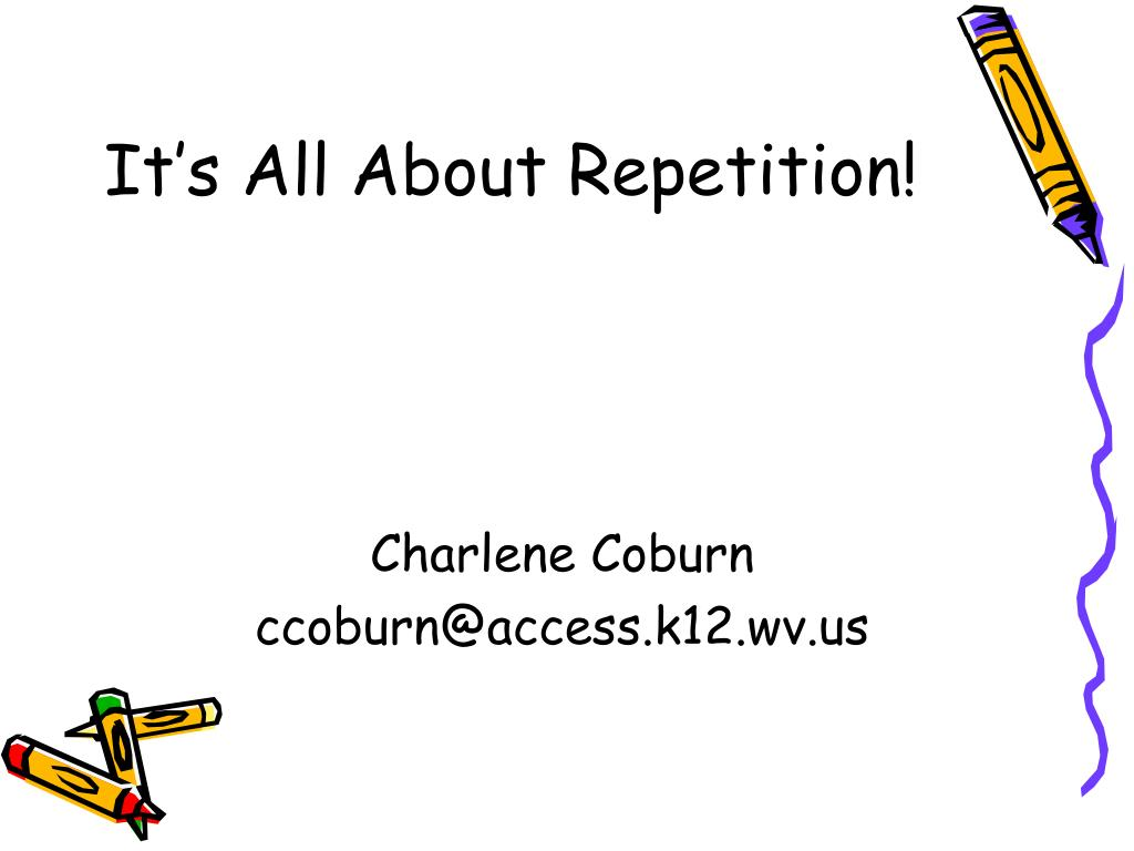 It's All About Repetition!