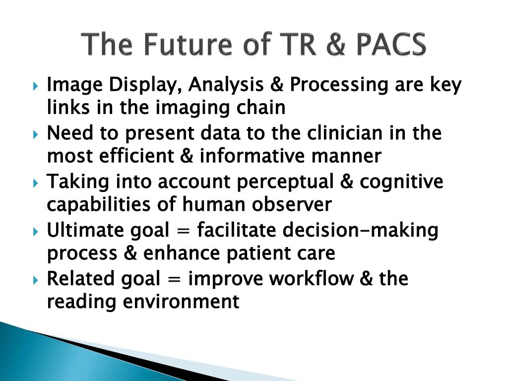 The Future of TR & PACS