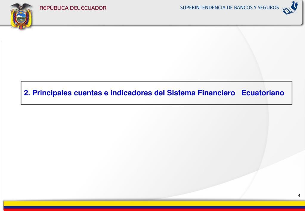 2. Principales cuentas e indicadores del Sistema Financiero   Ecuatoriano