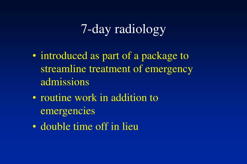 7-day radiology