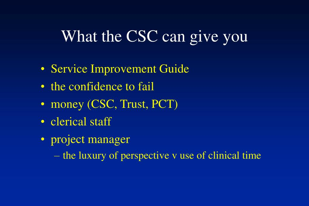 What the CSC can give you
