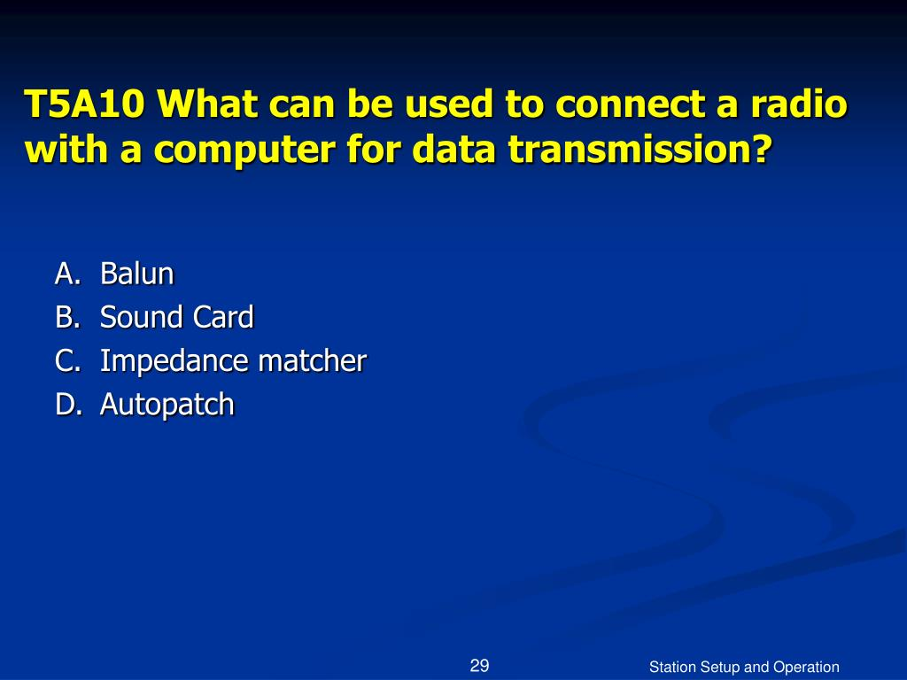 T5A10 What can be used to connect a radio with a computer for data transmission?