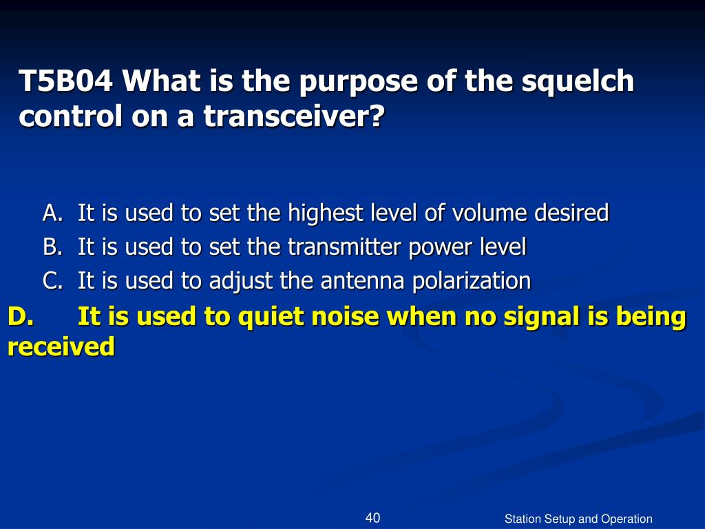 T5B04 What is the purpose of the squelch control on a transceiver?